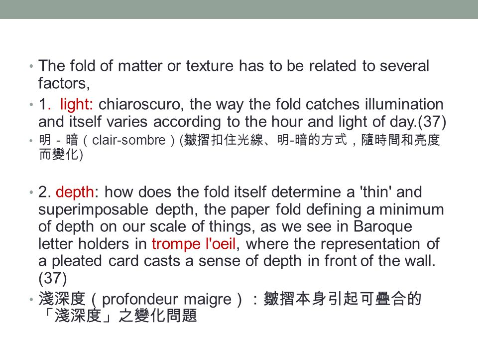The fold of matter or texture has to be related to several factors,