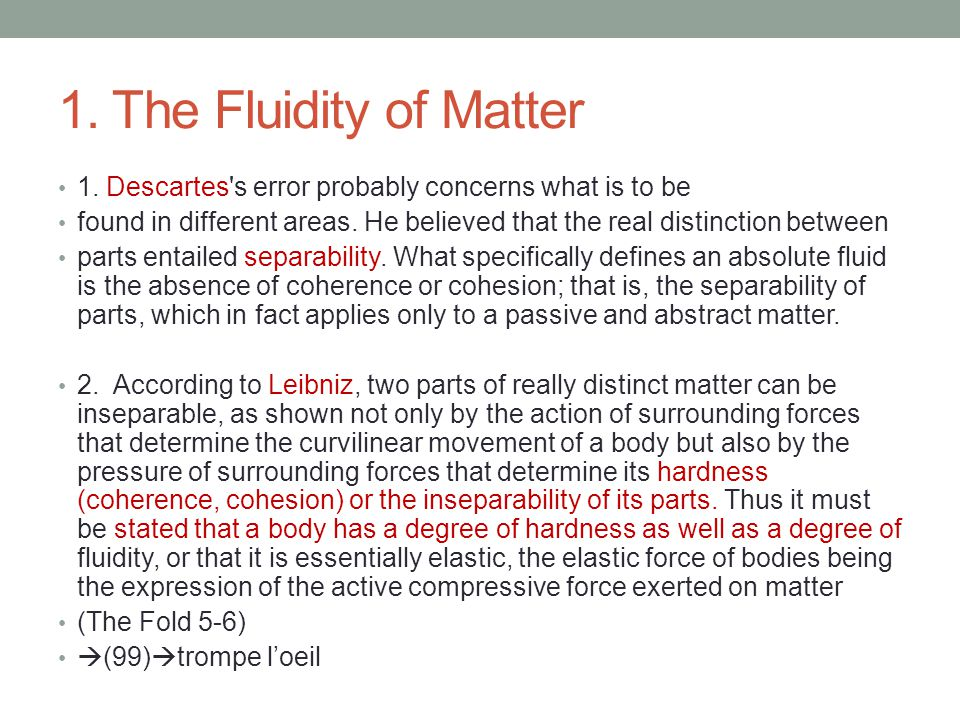 1. The Fluidity of Matter 1. Descartes s error probably concerns what is to be.