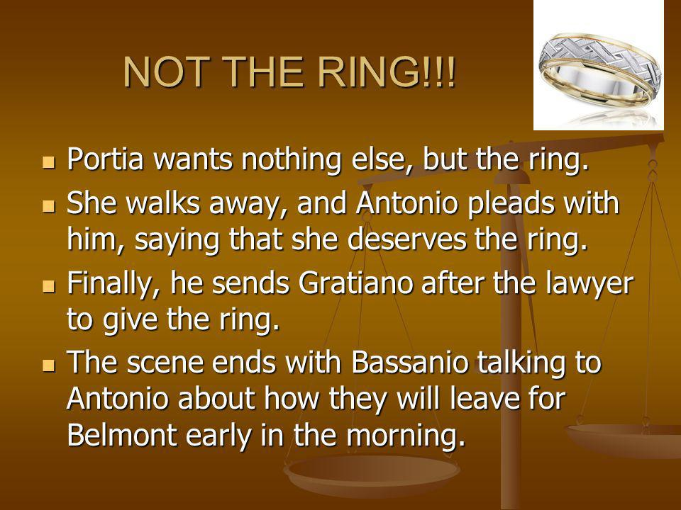 NOT THE RING!!! Portia wants nothing else, but the ring.