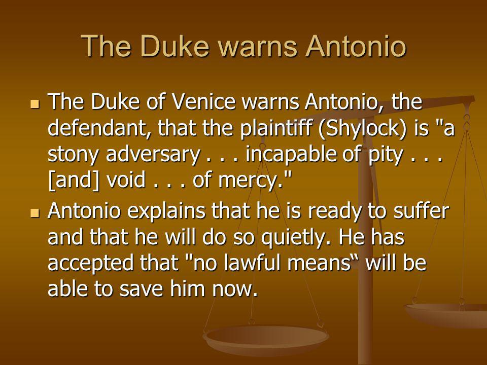 The Duke warns Antonio