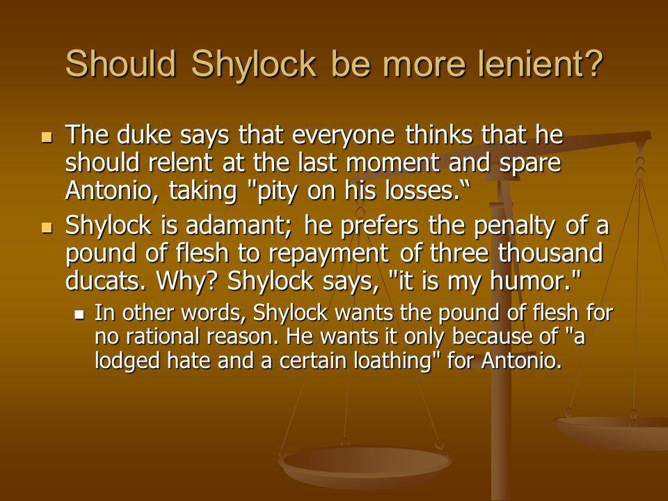 Should Shylock be more lenient