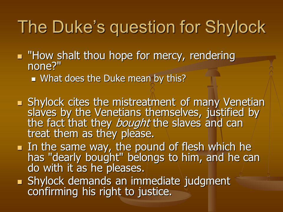 The Duke's question for Shylock