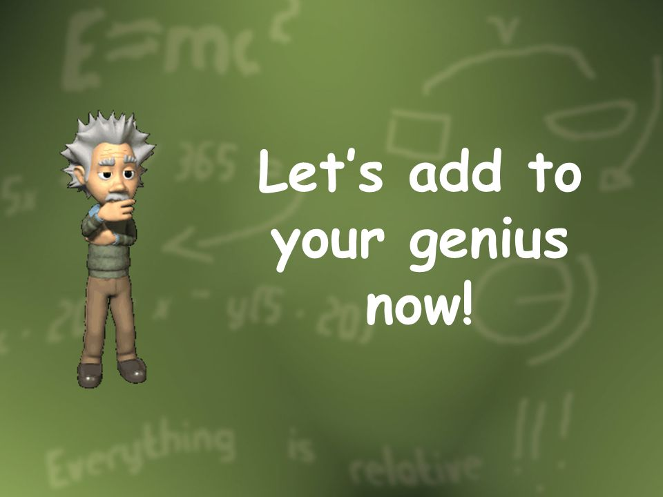 Let's add to your genius now!