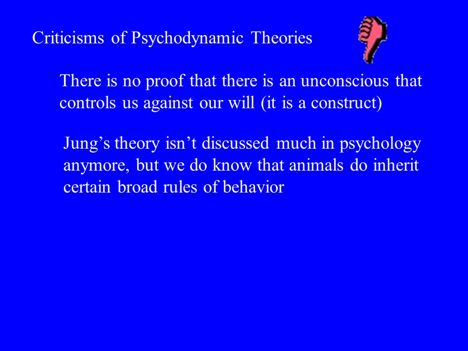 Criticisms of Psychodynamic Theories
