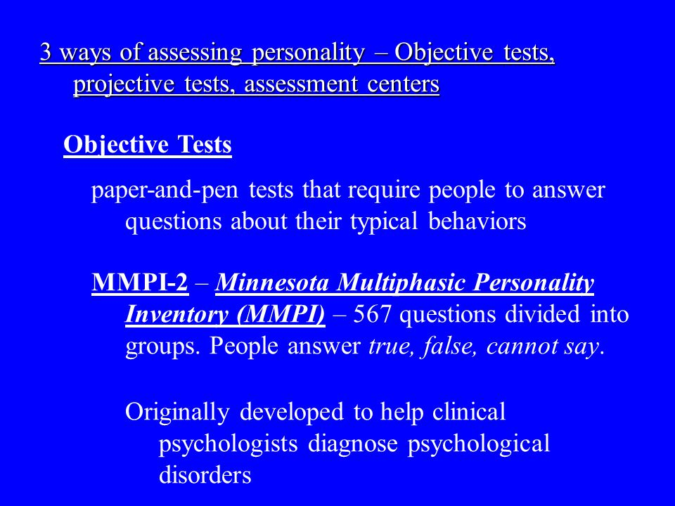 3 ways of assessing personality – Objective tests, projective tests, assessment centers