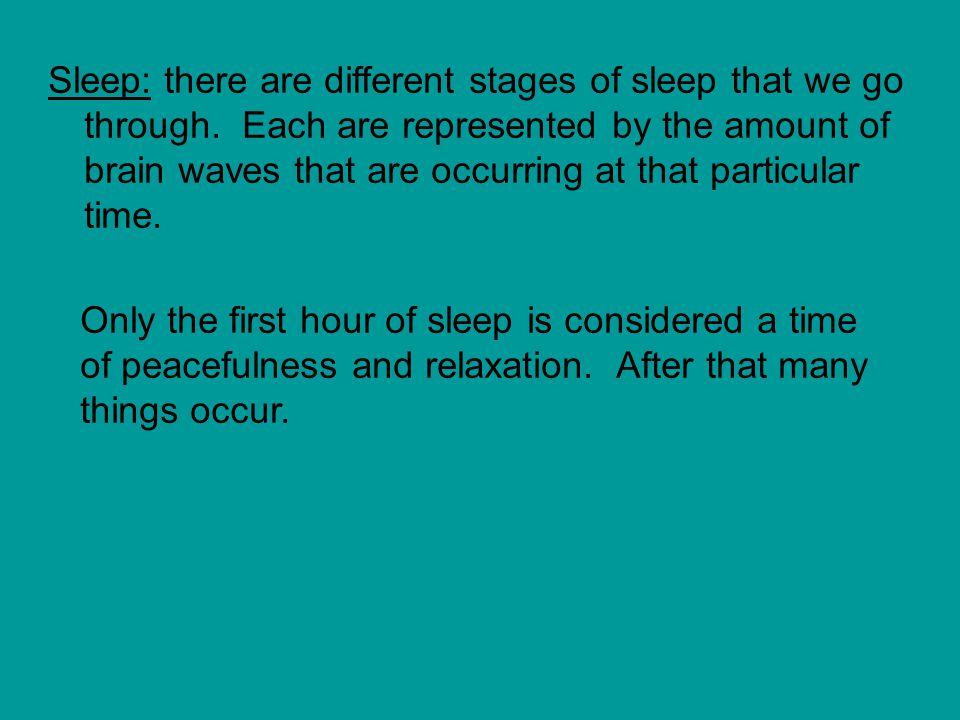Sleep: there are different stages of sleep that we go through