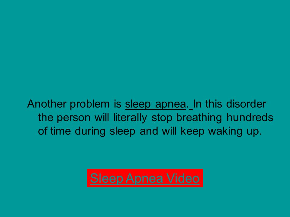 Another problem is sleep apnea