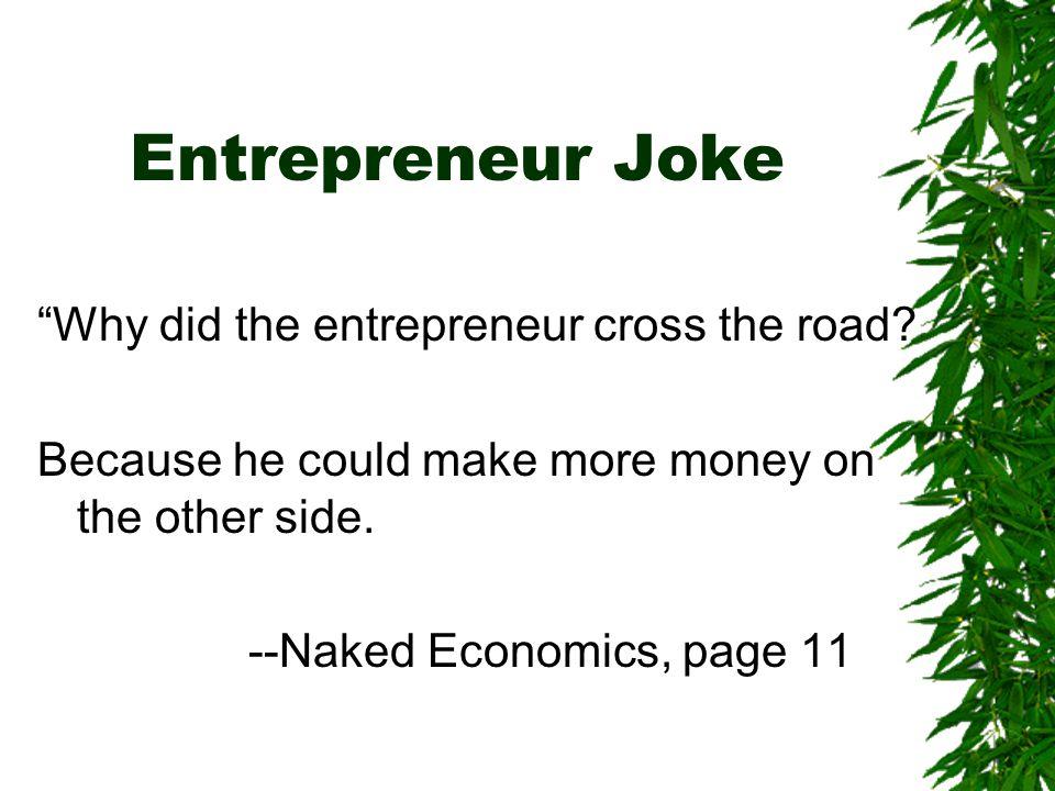 Entrepreneur Joke Why did the entrepreneur cross the road