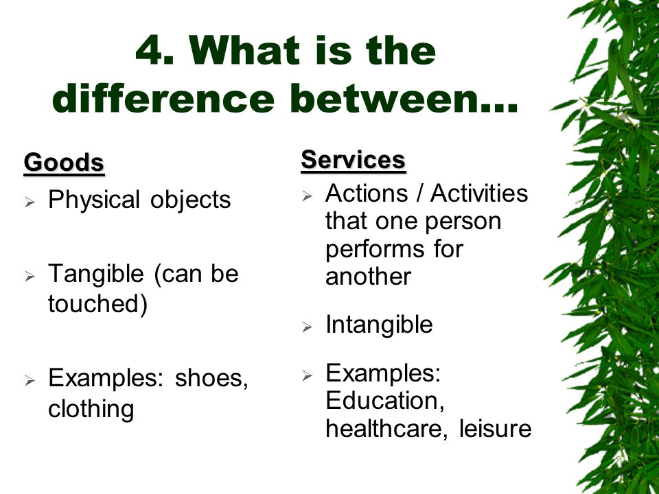 4. What is the difference between…