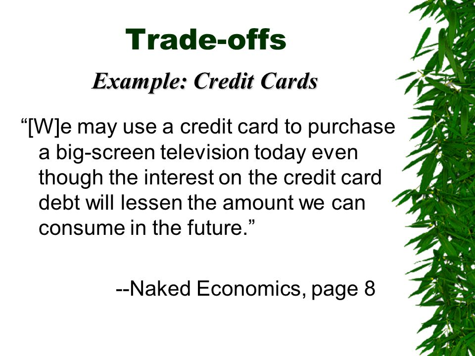 Trade-offs Example: Credit Cards