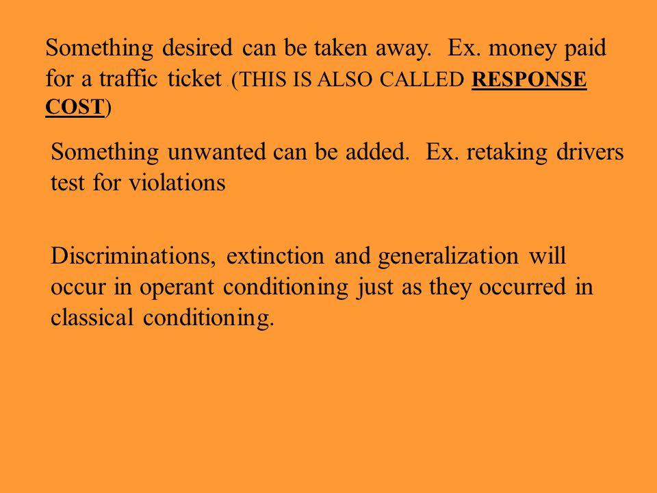 Something desired can be taken away. Ex