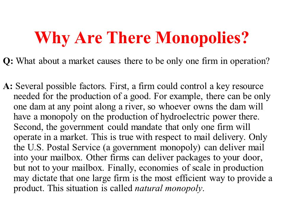 Why Are There Monopolies
