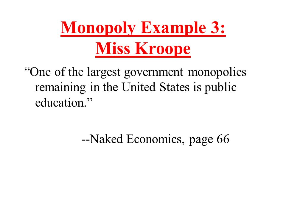 Monopoly Example 3: Miss Kroope