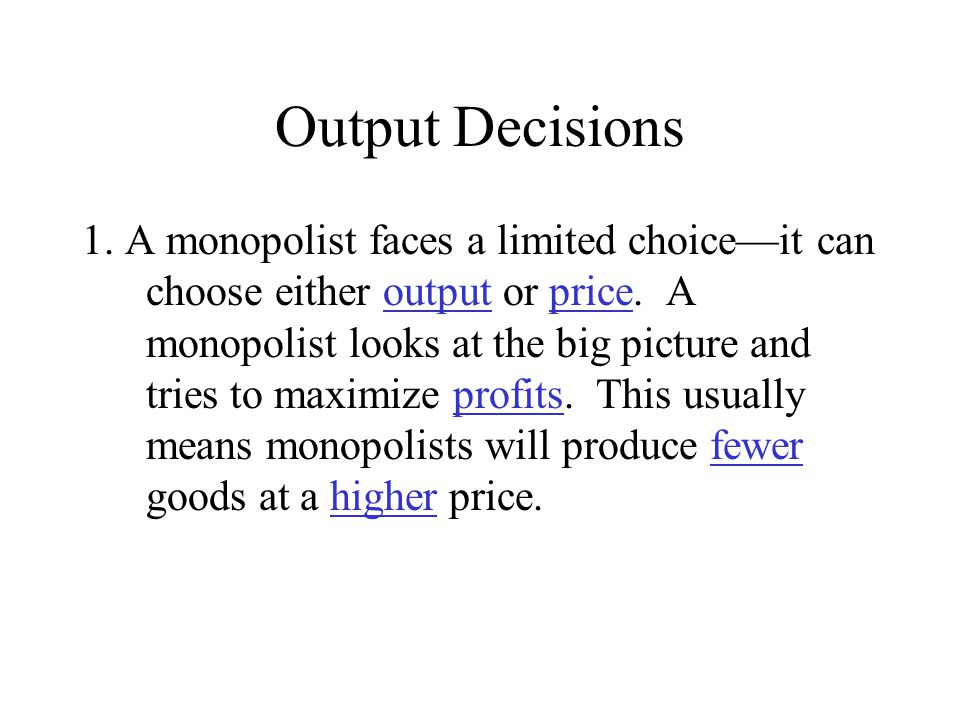 Output Decisions