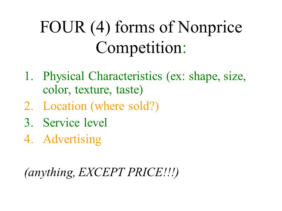 FOUR (4) forms of Nonprice Competition: