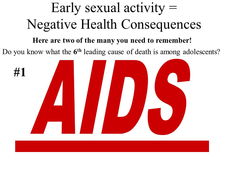 Early sexual activity = Negative Health Consequences