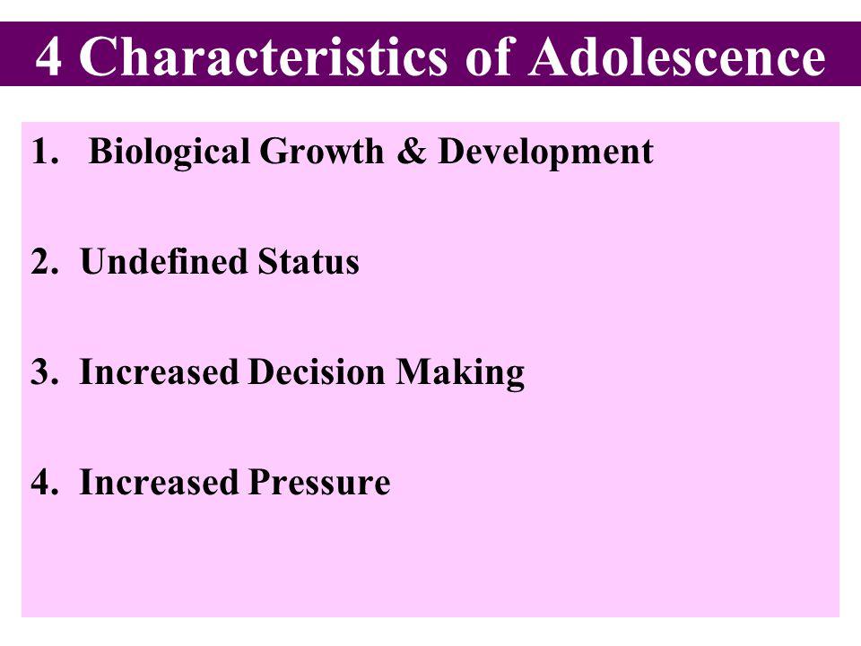 4 Characteristics of Adolescence