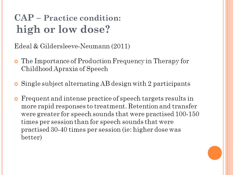 CAP – Practice condition: high or low dose