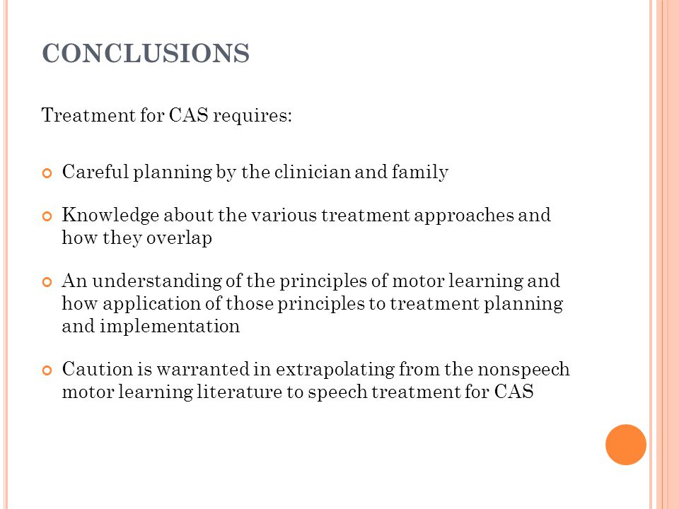 CONCLUSIONS Treatment for CAS requires: