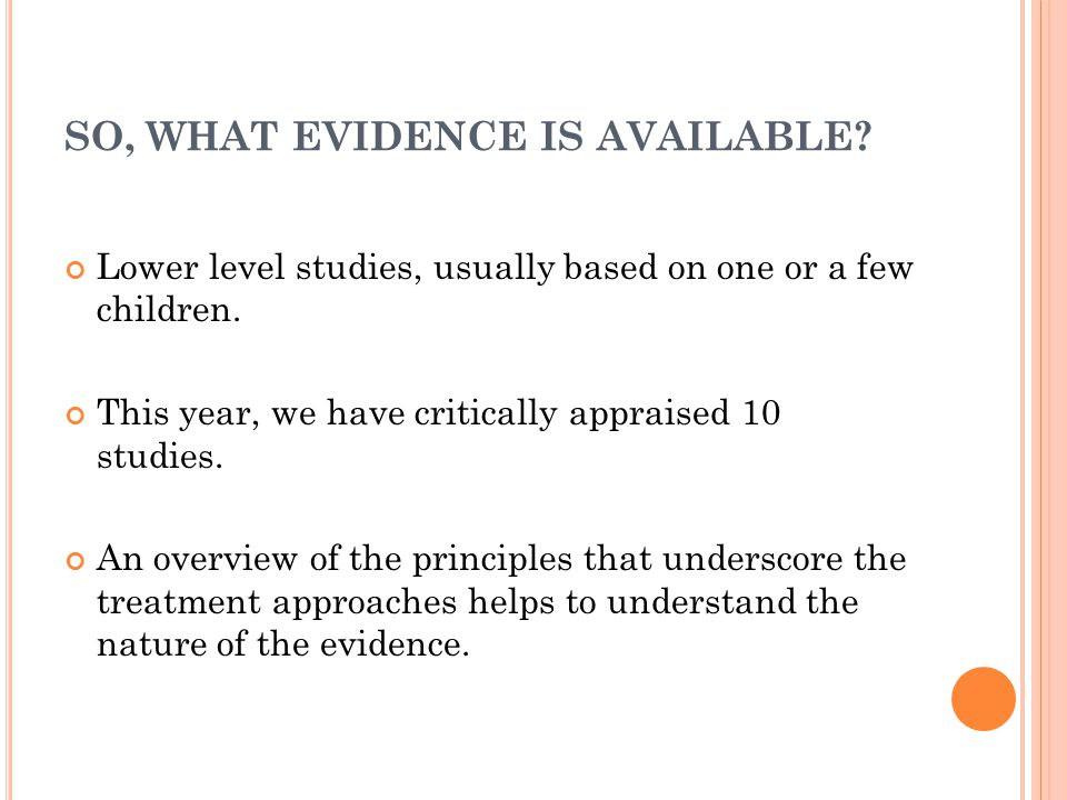 SO, WHAT EVIDENCE IS AVAILABLE