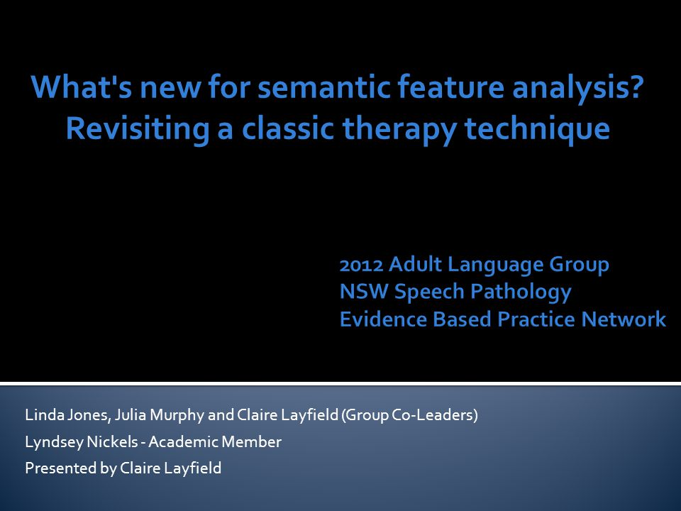 What s new for semantic feature analysis