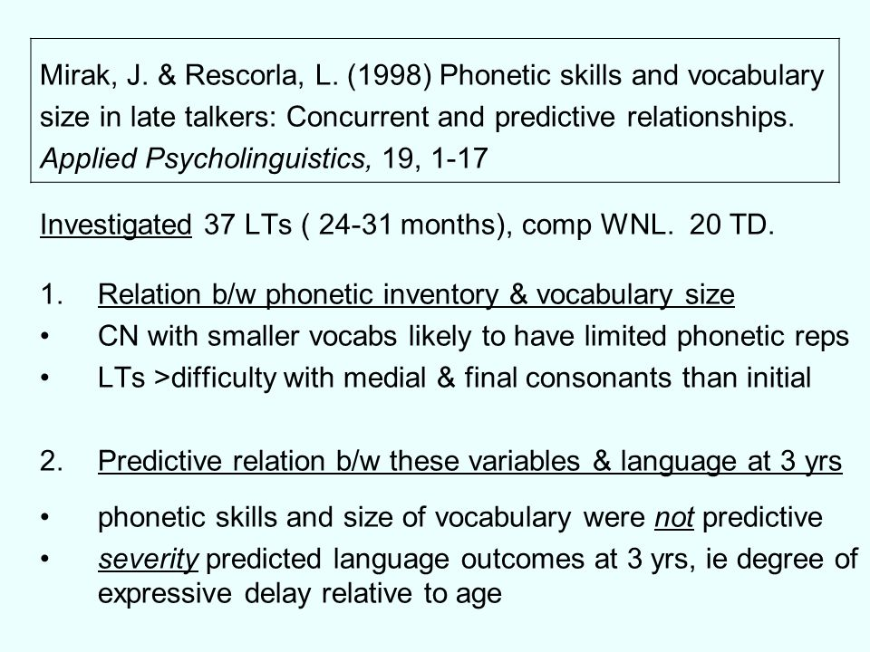 Mirak, J. & Rescorla, L. (1998) Phonetic skills and vocabulary
