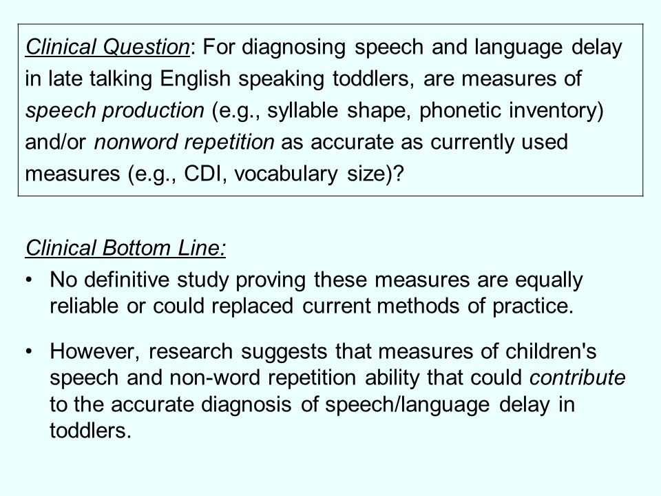 Clinical Question: For diagnosing speech and language delay