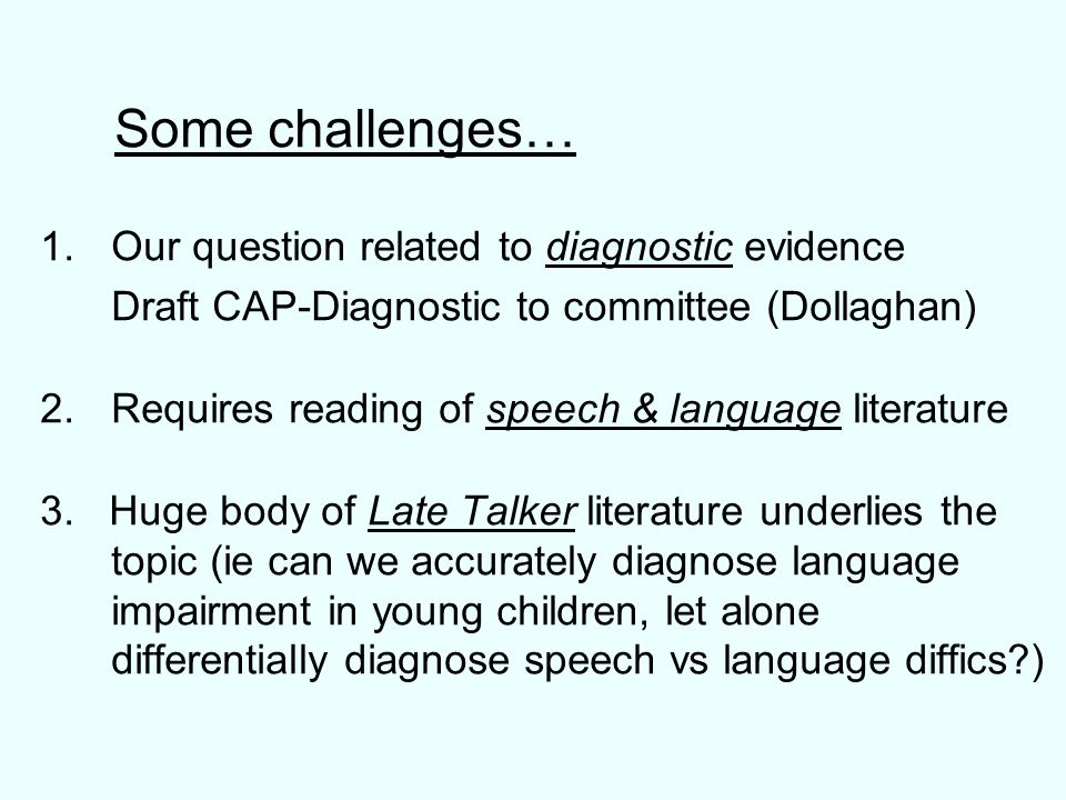 Some challenges… Our question related to diagnostic evidence