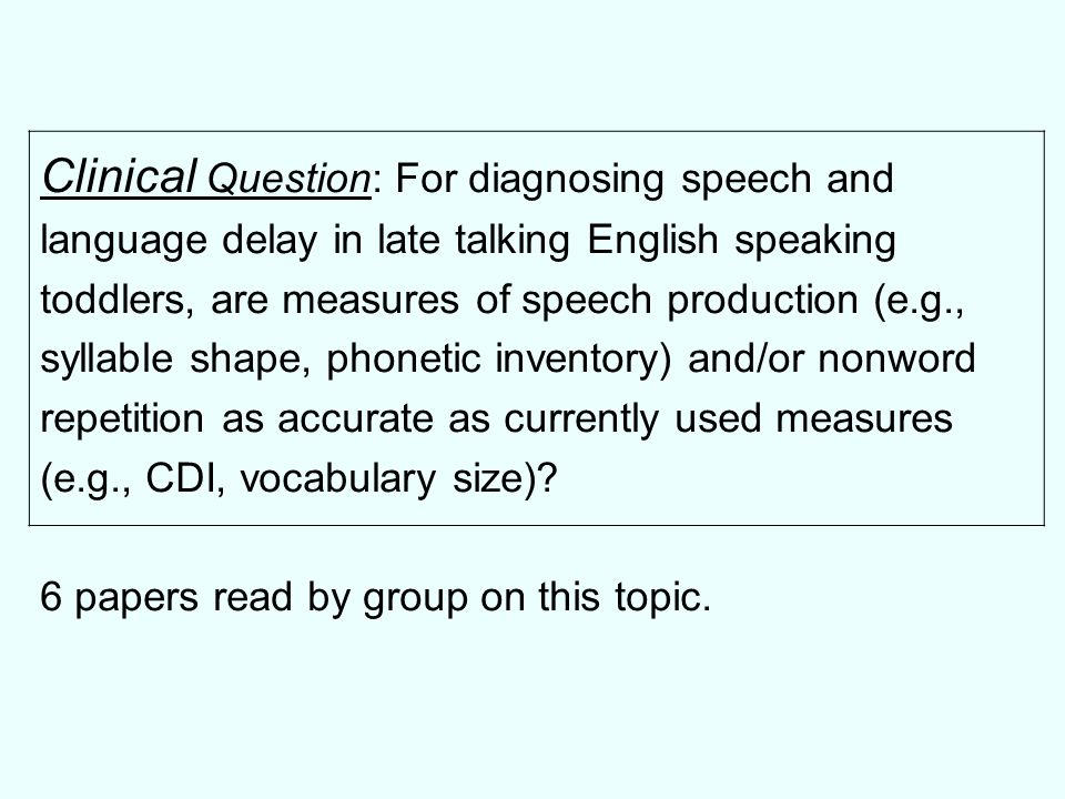 Clinical Question: For diagnosing speech and