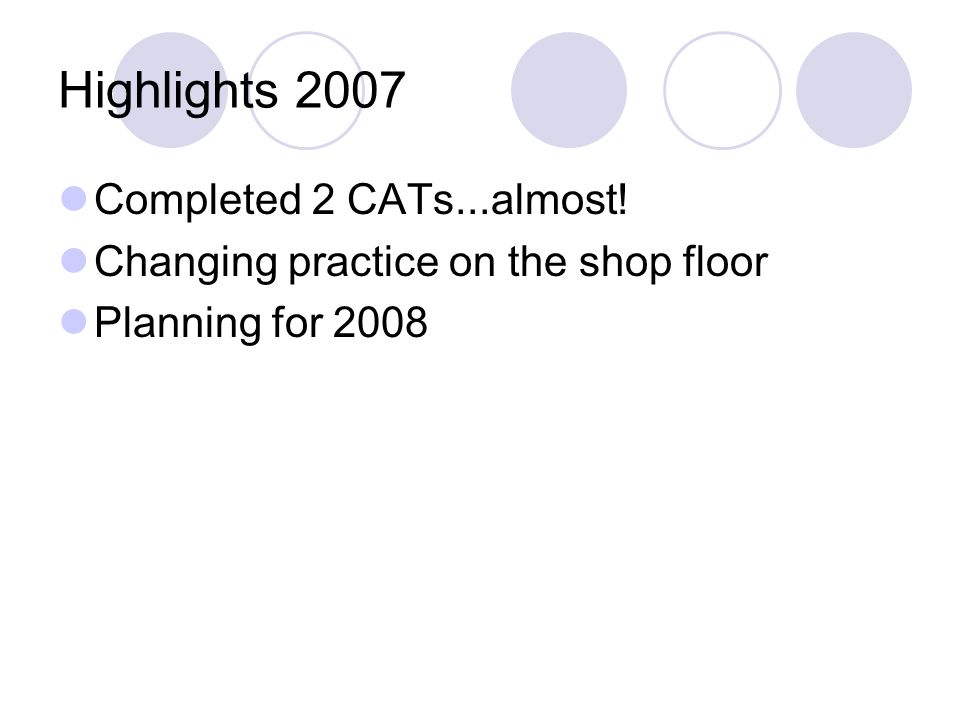Highlights 2007 Completed 2 CATs...almost!