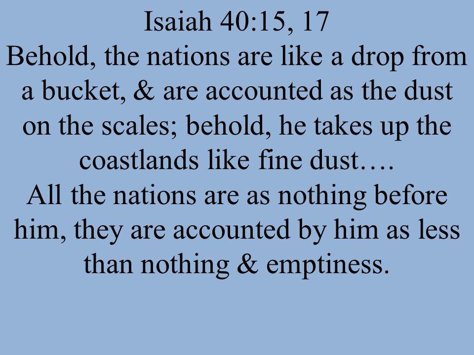 Isaiah 40:15, 17