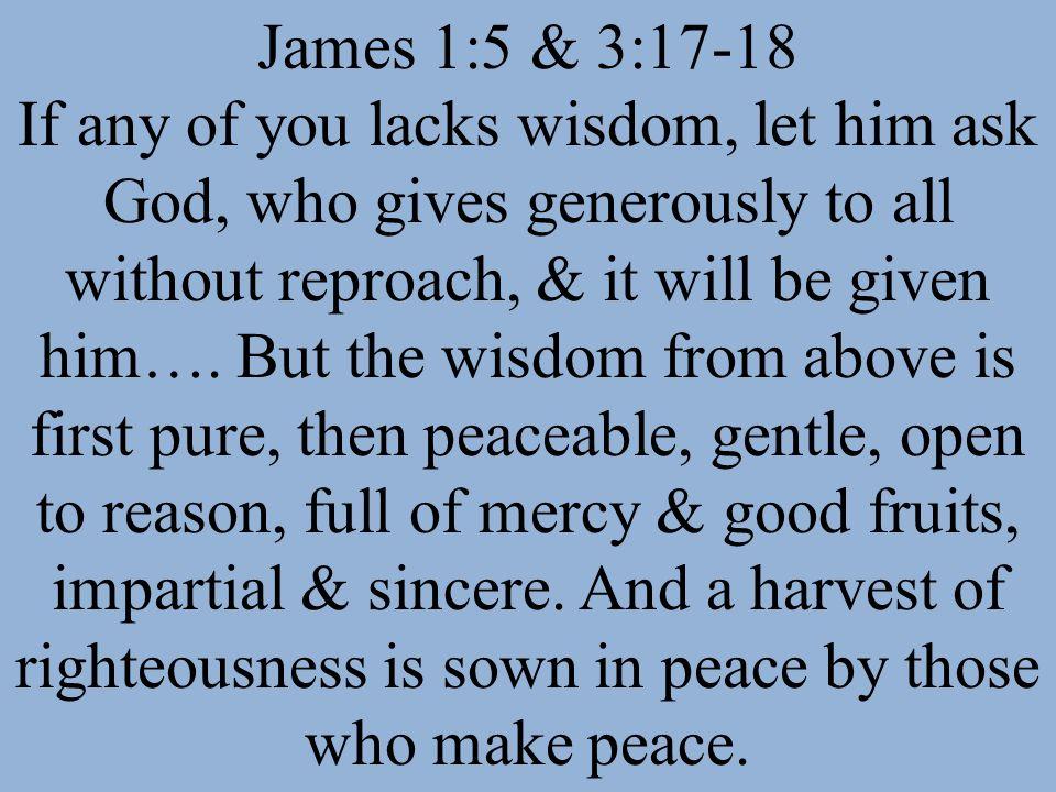 James 1:5 & 3:17-18