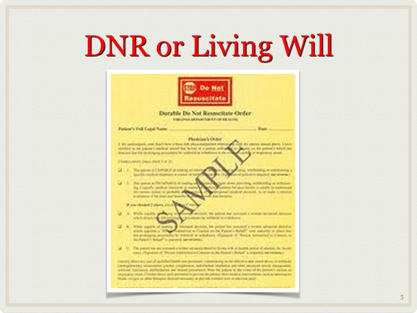 DNR or Living Will 5