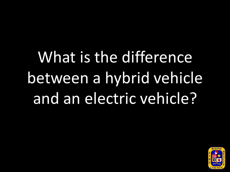 What is the difference between a hybrid vehicle and an electric vehicle