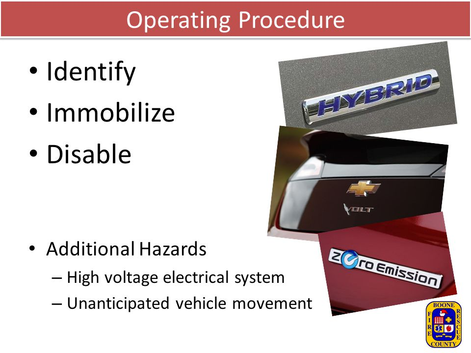 Identify Immobilize Disable Operating Procedure Additional Hazards