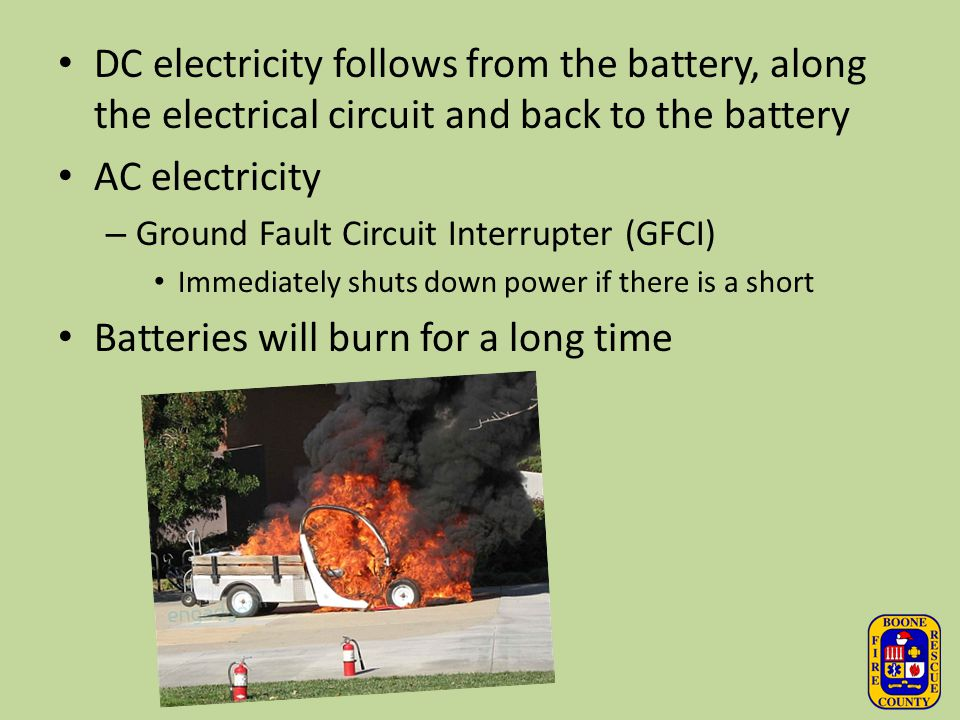 Batteries will burn for a long time