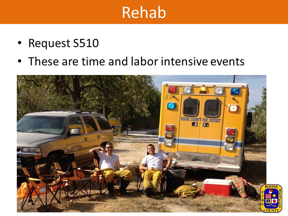 Rehab Request S510 These are time and labor intensive events