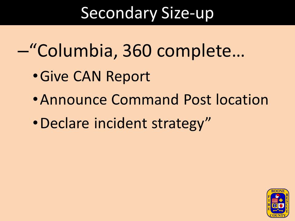 Columbia, 360 complete… Secondary Size-up Give CAN Report
