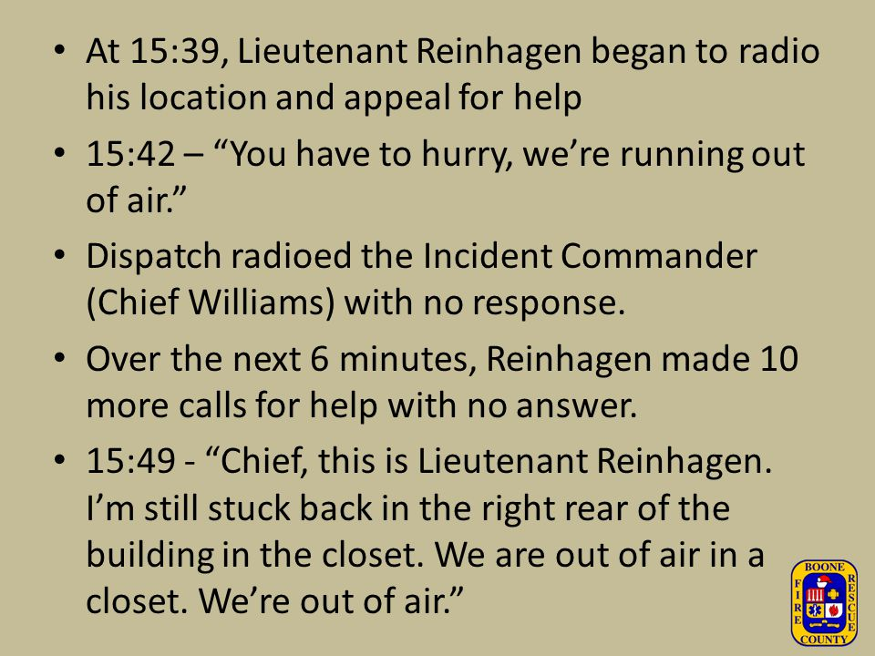 At 15:39, Lieutenant Reinhagen began to radio his location and appeal for help