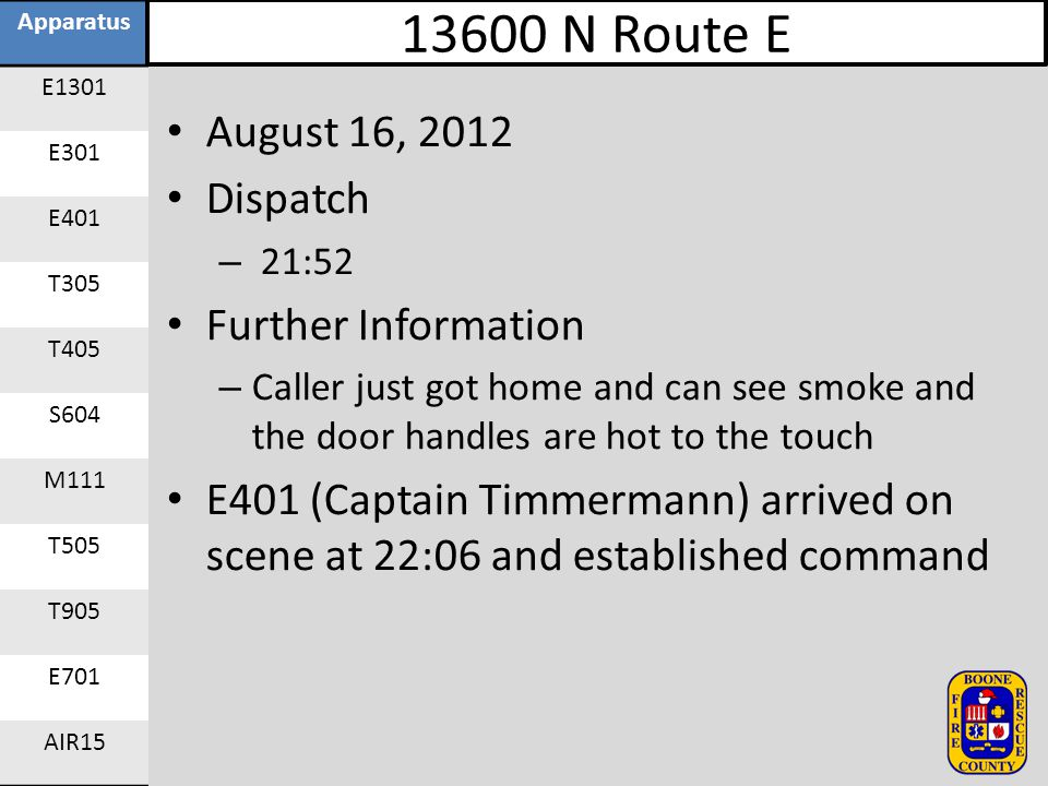 13600 N Route E August 16, 2012 Dispatch Further Information