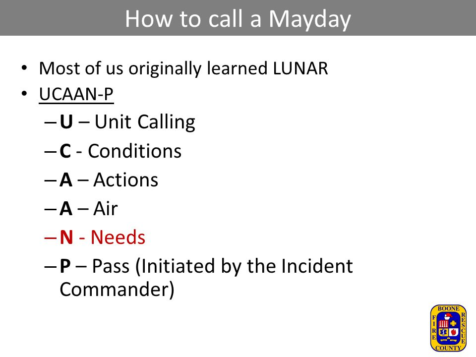 How to call a Mayday U – Unit Calling C - Conditions A – Actions