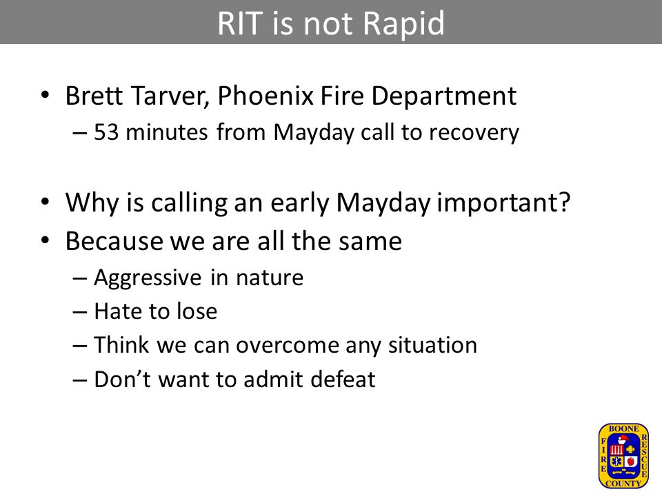 RIT is not Rapid Brett Tarver, Phoenix Fire Department