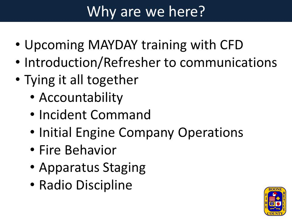 Why are we here Upcoming MAYDAY training with CFD