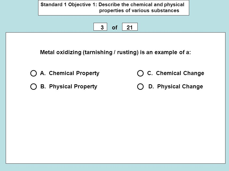 Metal oxidizing (tarnishing / rusting) is an example of a: