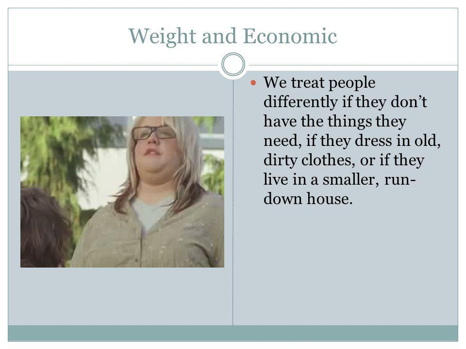 Weight and Economic
