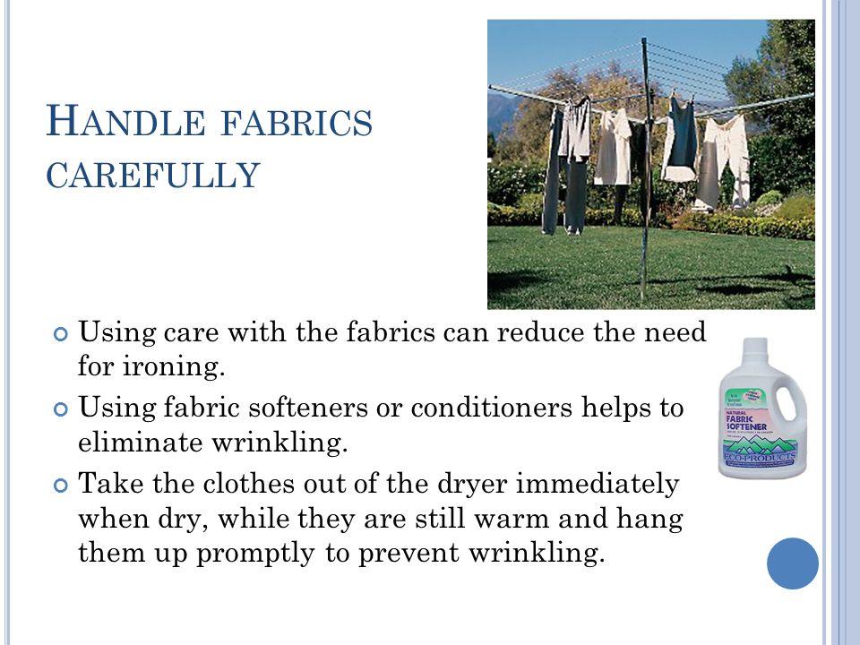 Handle fabrics carefully