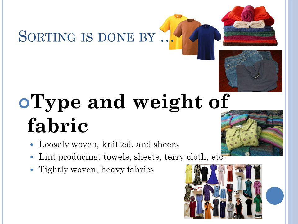 Type and weight of fabric