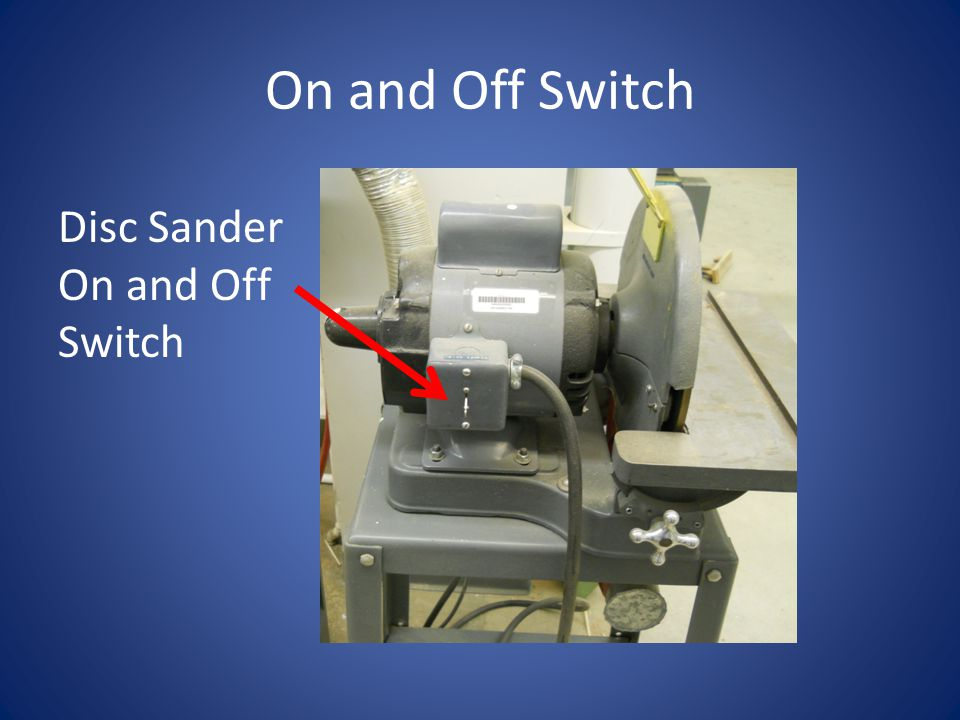 On and Off Switch Disc Sander On and Off Switch