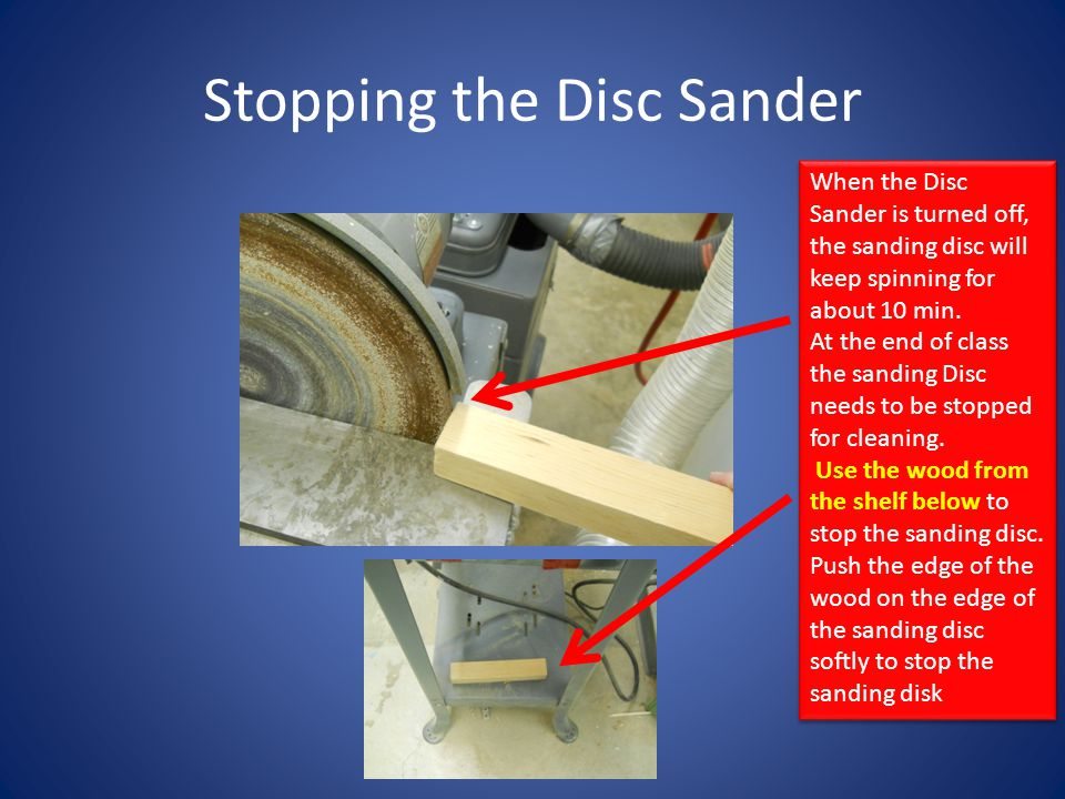 Stopping the Disc Sander