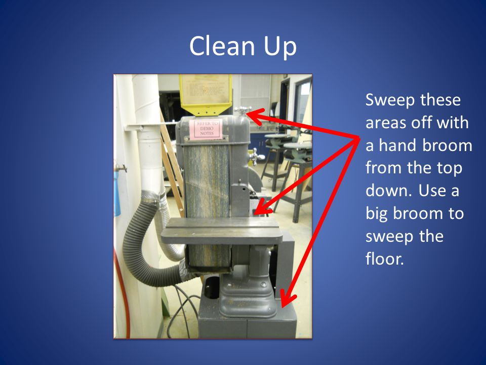 Clean Up Sweep these areas off with a hand broom from the top down.